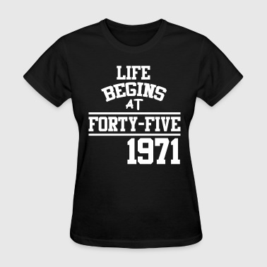 Begins At Forty Five 45B.png - Women's T-Shirt