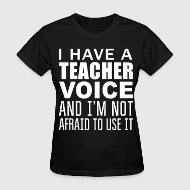 Mutemath I have a teacher voice and I am not afraid to use - Women's T-Shirt