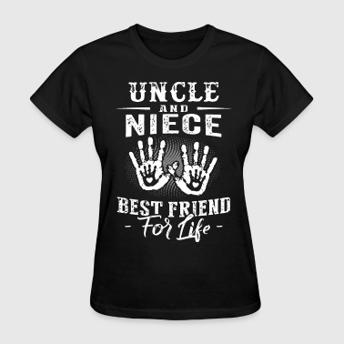 uncle and niece best friend - Women's T-Shirt