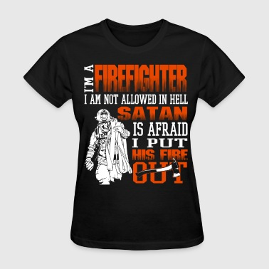 I Am A Firefighter T Shirt, Cool Fireman T Shirt - Women's T-Shirt