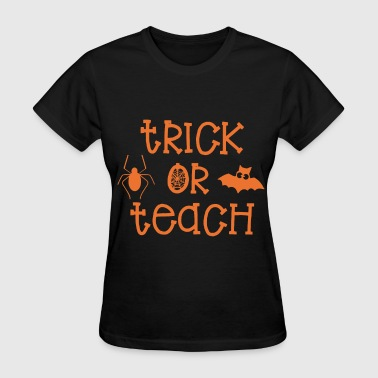 Fucking Teaching trick or teach halloween tshirt - Women's T-Shirt