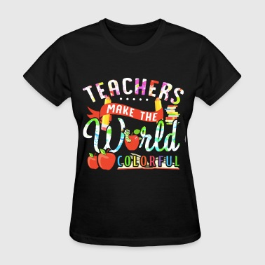 Best Friend Teacher teacher make the world colorful friend - Women's T-Shirt