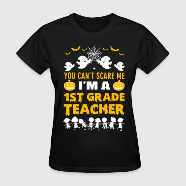 Fuck You Me First you cant scare me i am a first grade teacher dembe - Women's T-Shirt