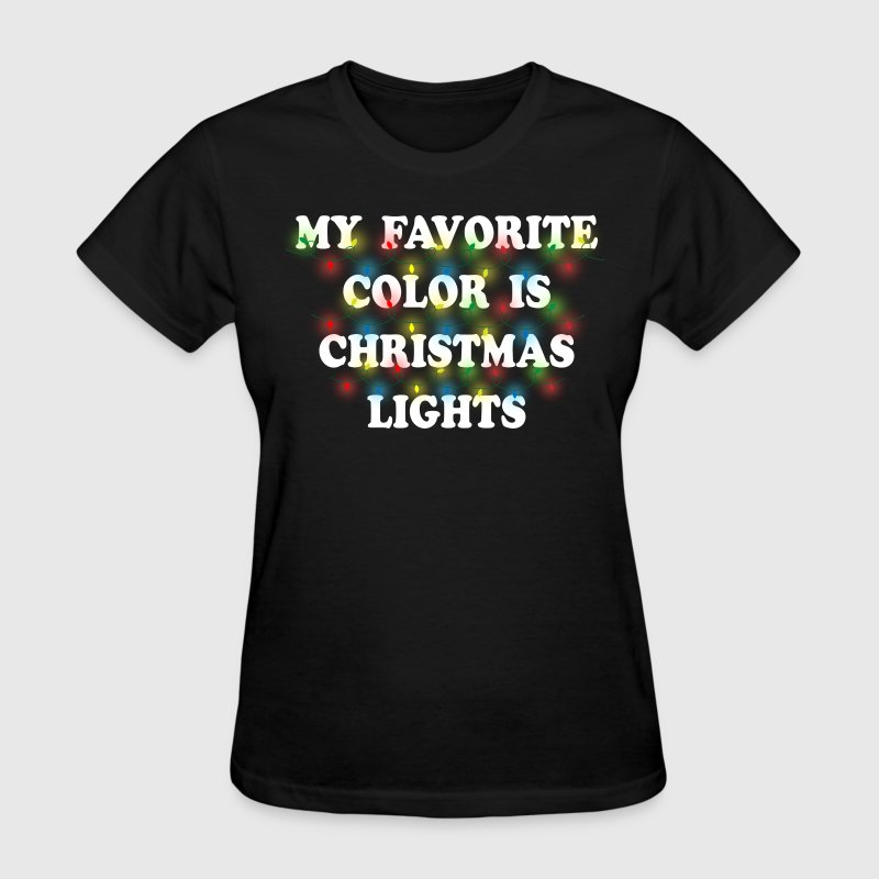 My Favorite Color Is Christmas Lights - Women's T-Shirt