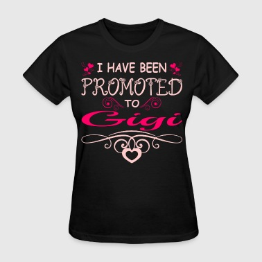 I Have Been Promoted To Gigi Tshirt - Women's T-Shirt