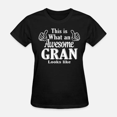 This Is What An Awesome Son Looks Like This is what an awesome Gran looks like  - Women's T-Shirt