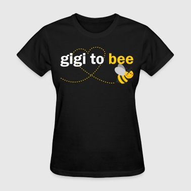 Gigi To Bee - Women's T-Shirt