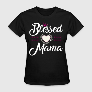 BLESSED MAMA - Women's T-Shirt