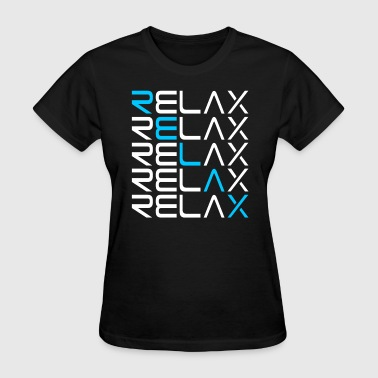 Relaxing RELAX RELAX - Women's T-Shirt