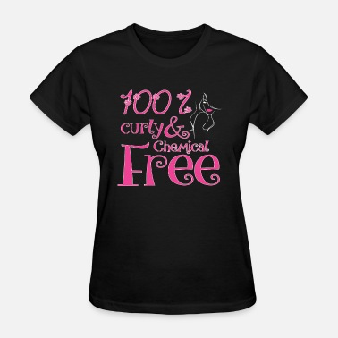 Curly Girl 100% Curly &Chemical Free - Women's T-Shirt