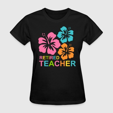 Hibiscus Retired Teacher - Women's T-Shirt