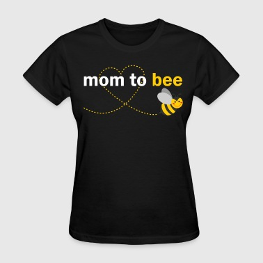 Mommy To Bee Mom To Bee - Women's T-Shirt