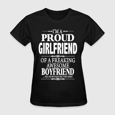 I'm A Proud Girlfriend Of A Freaking Awesome Bf - Women's T-Shirt
