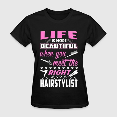 Hair stylist - When you meet the right hair stylis - Women's T-Shirt
