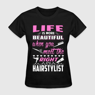 Beauty Salon Hair stylist - When you meet the right hair stylis - Women's T-Shirt