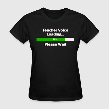 Teacher Funny Teacher Voice - Women's T-Shirt