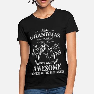 84200cdf9 Horse rider - All grandmas are created equal - Women's ...