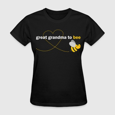 Great Grandma To Bee - Women's T-Shirt