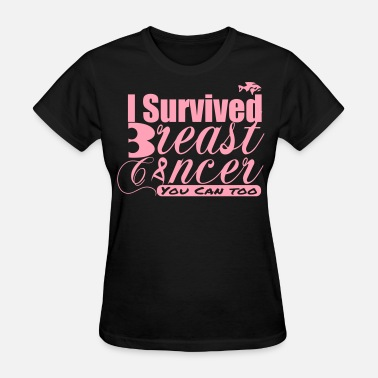 I Survived Breast Cancer Breast Cancer - I survived - Women's T-Shirt