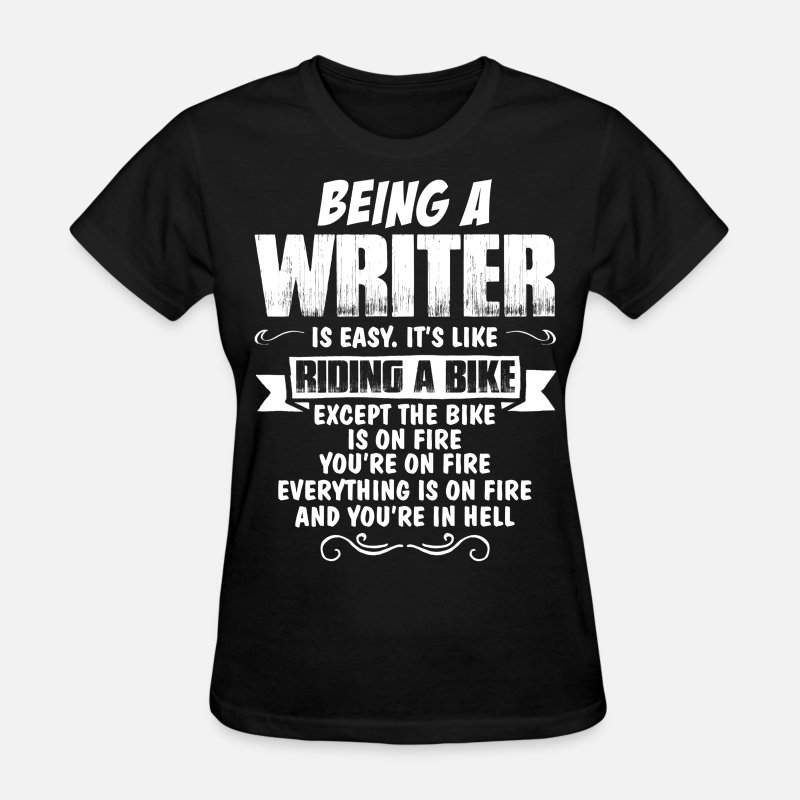 Writer T-Shirts - Being A Writer Is Easy It's Like Riding A Bike... - Women's T-Shirt black