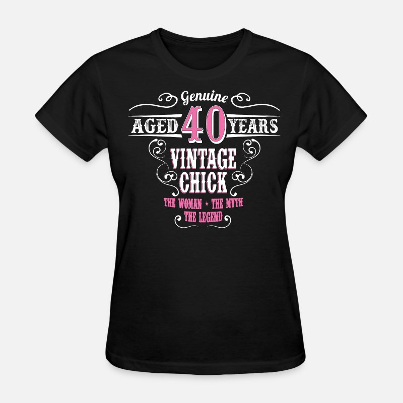 Fabulous T-Shirts - Vintage Chick Aged 40 Years - Women's T-Shirt black