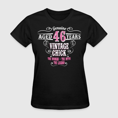 Vintage Chick  Aged 46 Years... - Women's T-Shirt