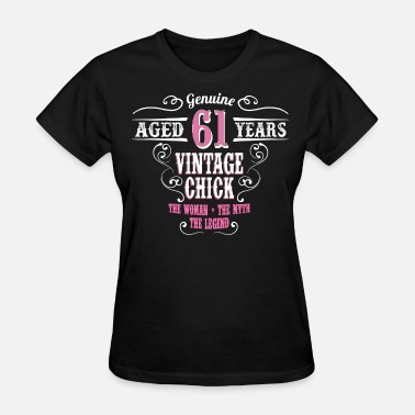 61 Years Vintage Chick Aged 61 Years.... - Women's T-Shirt