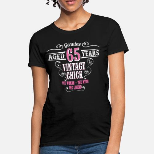 12ba3b851fd Vintage Chick Aged 65 Years.... - Women s T-Shirt. Back. Back. Design. Front