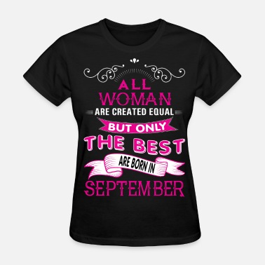 September Birthday Woman SEPTEMBER WOMAN - Women's T-Shirt
