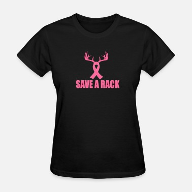 Breast Deer Save a rack - Women's T-Shirt