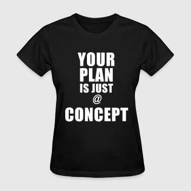 JUST A CONCEPT - Women's T-Shirt