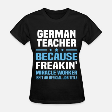 German Teacher Funny German Teacher - Women's T-Shirt