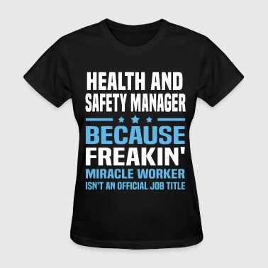 Health and Safety Manager - Women's T-Shirt