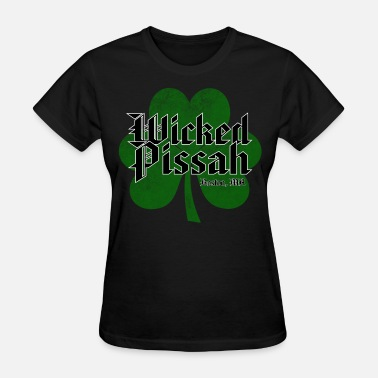 Wicked Wicked Pissah Boston MA - Women's T-Shirt