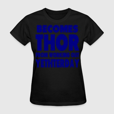Becomes Thor - Women's T-Shirt