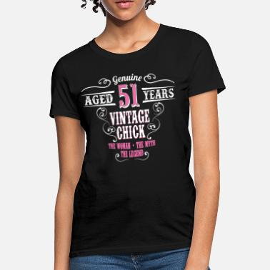 Vintage Chick Vintage Chick Aged 51 Years... - Women's T-Shirt