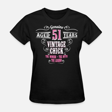 51 Year Vintage Chick Aged 51 Years... - Women's T-Shirt