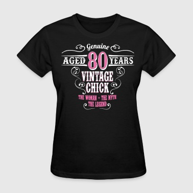 Vintage Chick Aged 80 Years... - Women's T-Shirt