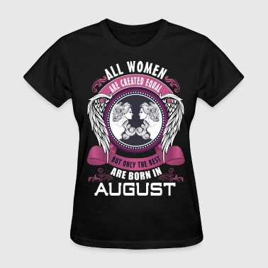 Created Equal All women are created equal but only the best are - Women's T-Shirt