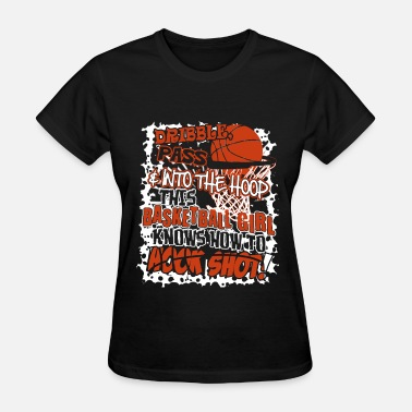 Basketball This basketball girl knows hooking shot - Women's T-Shirt