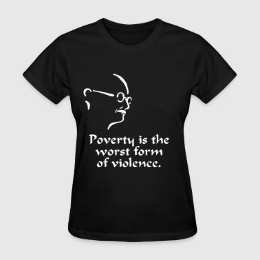 Gandhi – Poverty - Women's T-Shirt
