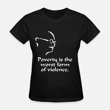 Poverty Gandhi – Poverty - Women's T-Shirt