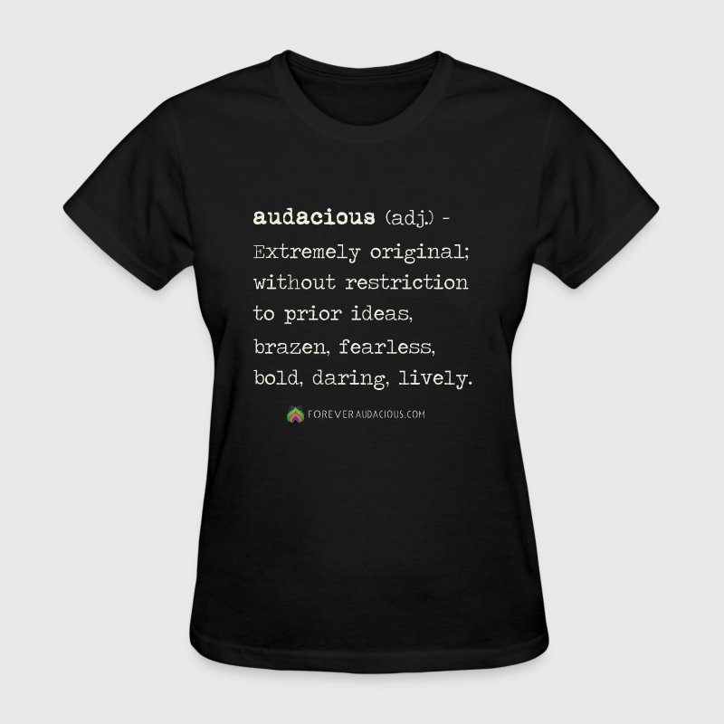 AUDACIOUS Definition TEE - Women's T-Shirt