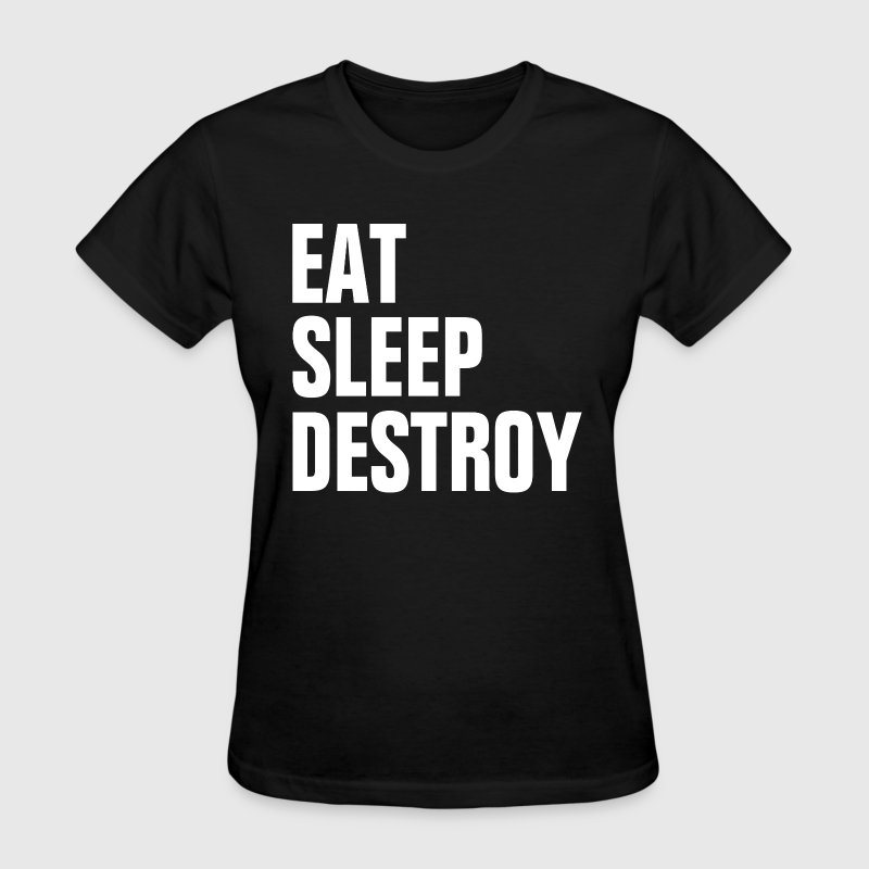 EAT SLEEP DESTROY KICK BOXING EXTREME WRESTLING - Women's T-Shirt