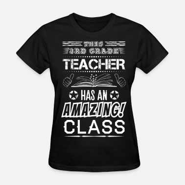 3rd Grade This 3 RD Grade Teacher Has An Amazing! Class - Women's T-Shirt