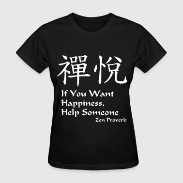 Zen Joy – If You Want Happiness - Women's T-Shirt