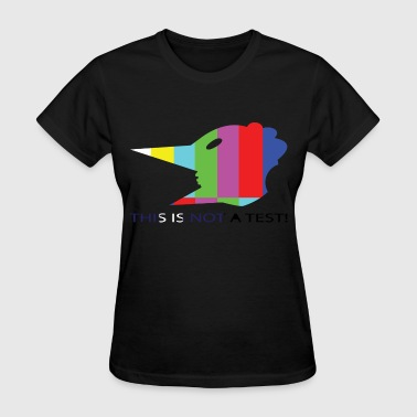 Test Patterns this is not a test - Women's T-Shirt