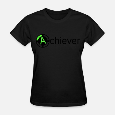 Achievers Achiever - Women's T-Shirt