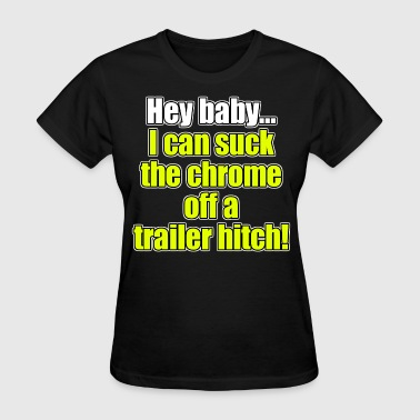 Bad Pick Up Lines Trailer hitch - Women's T-Shirt