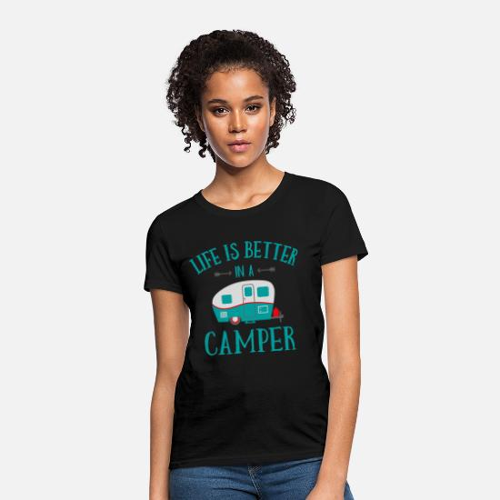 Camping T-Shirts - Life's Better In A Camper - Women's T-Shirt black
